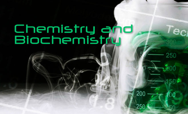 Chemistry and Biochemistry