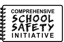 Comprehensive School Safety Initiative