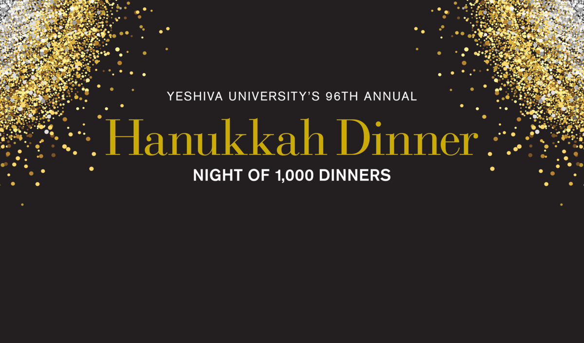 Yeshiva University Ninety six annual Hanukkah dinner night of 1000 dinners