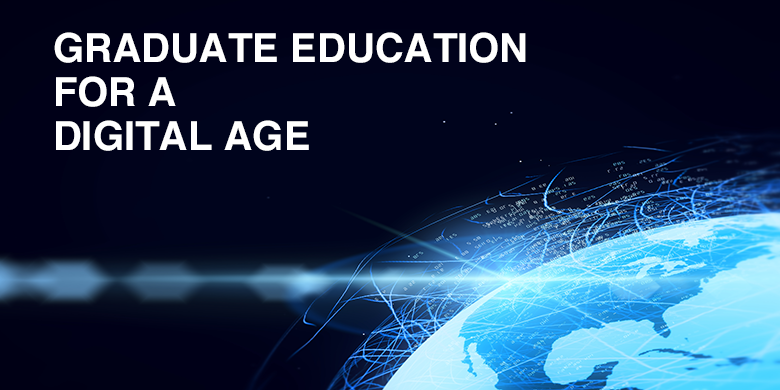Graduate education for a digital age
