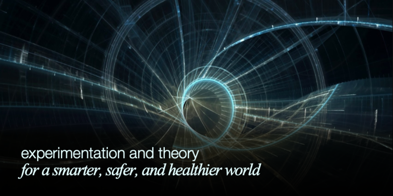 Experimentation and theory for a smarter, safer, and healthier world