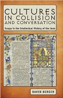 Cultures in Collision and Conversation: Essays in the Intellectual History of the Jews