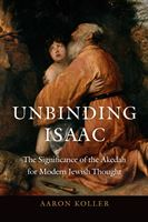 Unbinding Isaac: The Akedah in Jewish Thought